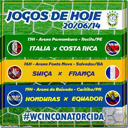 WCINCO - JOGOS DE HOJE 20.06