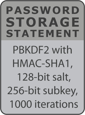 Password storage statement: PBKDF2 with HMAC-SHA1, 128-bit salt, 256-bit subkey, 1000 iterations