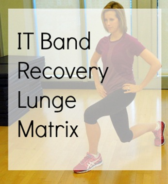 IT Band Recovery Lunge Matrix