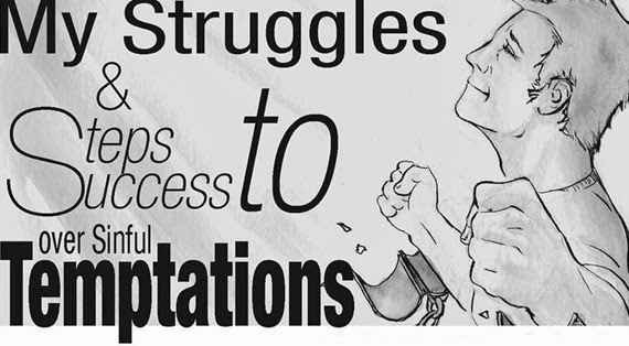 My Struggles & Steps to Success over Sinful Temptations_The CALL