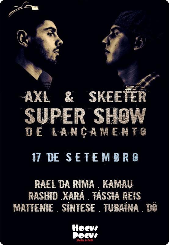 17 de Setembro Hocus Pocus (SJC) - Show de lançamento do disco AXL & Skeeter - Quando é Preciso Voltar