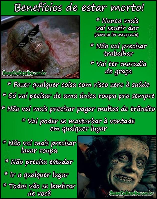 OS BENEFÍCIOS DE ESTAR MORTO!