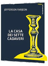 La casa dei sette cadaveri - J. Farjeon