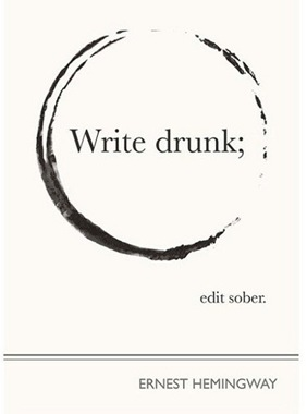 write-drunk-edit-sober-deniac
