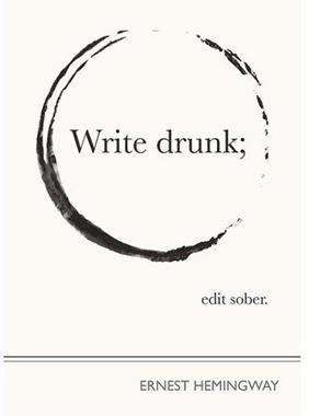 write-drunk-edit-sober-deniac