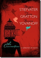book cover of The Curiosities by Maggie Stiefvater, Tessa Gratton and Brenna Yovanoff