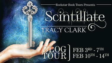 {Guest Post+Giveaway} Scintillate by Tracy Clark
