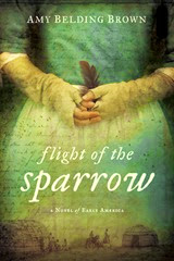 Flight of the Sparrow - Amy Belding Brown