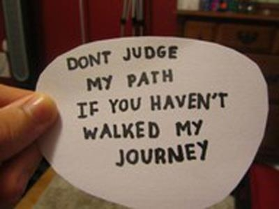 dont_judge_my_path_if_you_havent_walked_my_journey_quote