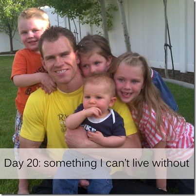Day 20 something I can't live without