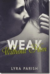 weak without him