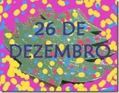 26 DE DEZEMBRO