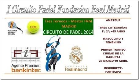Circuito de Pádel Fundación Real Madrid 2014: 3 pruebas + Master Final.