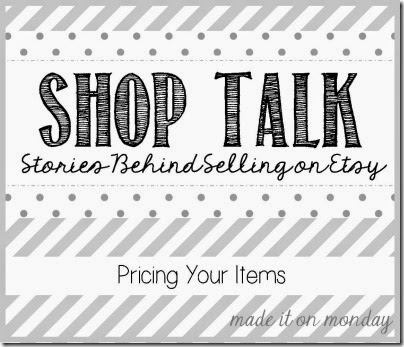 Shop Talk Pricing Your Items