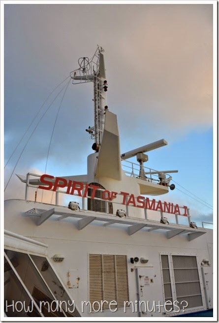 How Many More Minutes? ~ Off to Tassie on the Spirit of Tasmania!