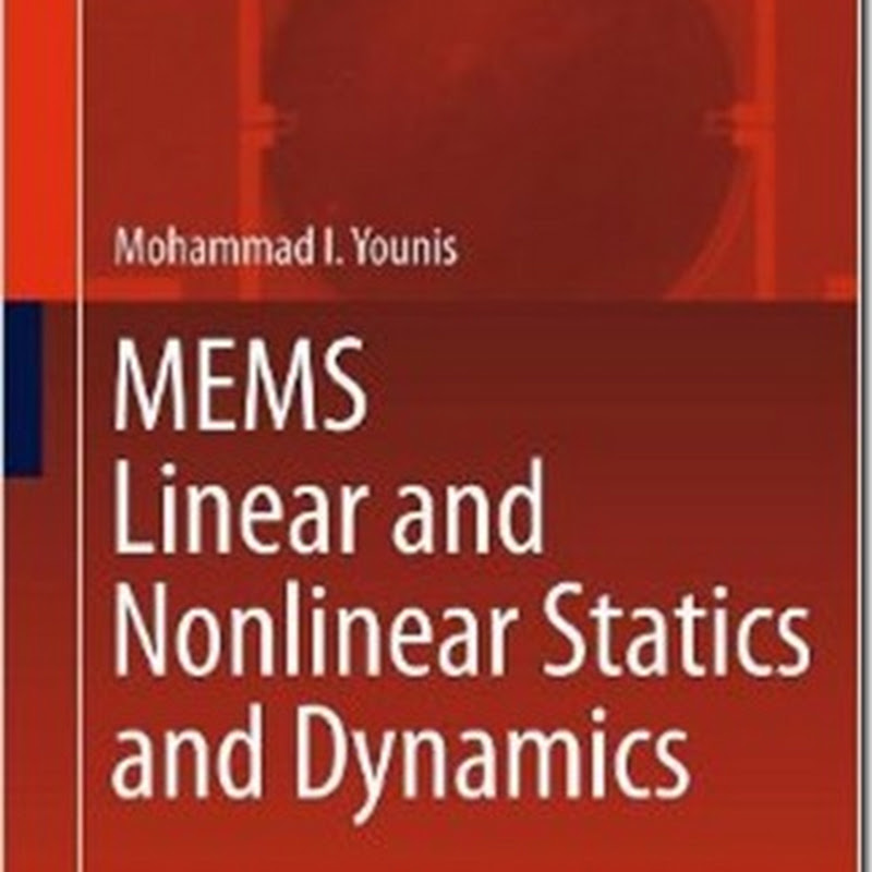 MEMS Linear and Nonlinear Statics and Dynamics (Microsystems)