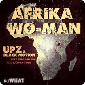UPZ-Black-Motion-feat.Theo-Lawson-Afrika-Wo-man