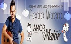 Pedro Moreira - Amor Maior