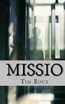 Missio By Tim Roux