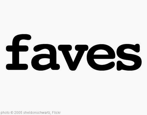 'faves' photo (c) 2005, sheldonschwartz - license: https://creativecommons.org/licenses/by-sa/2.0/