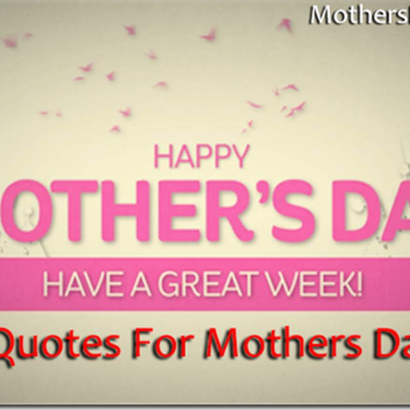 Quotes For Mothers Day # Top 20+ Sayings, Quotes, Messages