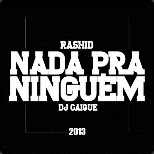 Rashid - Nada Pra Ninguem