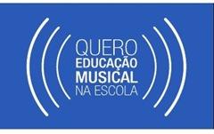 Quero Educacao Musical nas Escolas