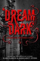Dream dark bu Kami Garcia Margaret Stohl