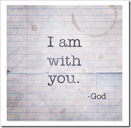 I am with you God