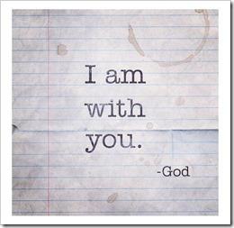 I am with you God