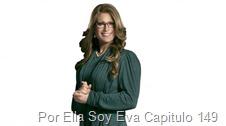 Por Ella Soy Eva Capitulo 149