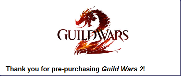 Thank you for pre-purchasing Guild Wars 2!