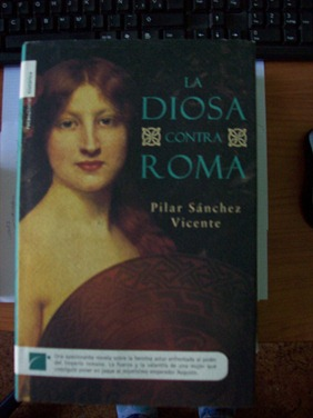 La diosa contra Roma, PILAR SÁNCHEZ VICENTE