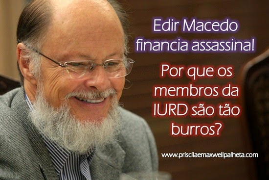 Edir Macedo financia assassina