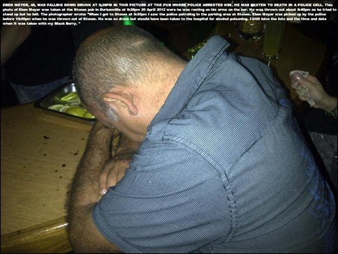 MEYER Eben 48 FALLING DOWN DRUNK AT 9 45pm photo by pub customer beaten to death Durbanville SAPS cell Apr2012