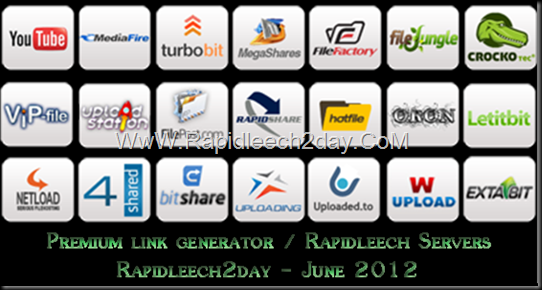 List of Free/Public Rapidleech Servers/Premium link generator June 2012 - Letitbit, Bitshare, Crocko, Freakshare, turbobit, Rapidgator, FileFactory, Hotfile, Rapidshare