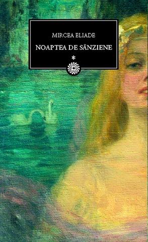 Mircea Eliade - Noaptea de Sanziene