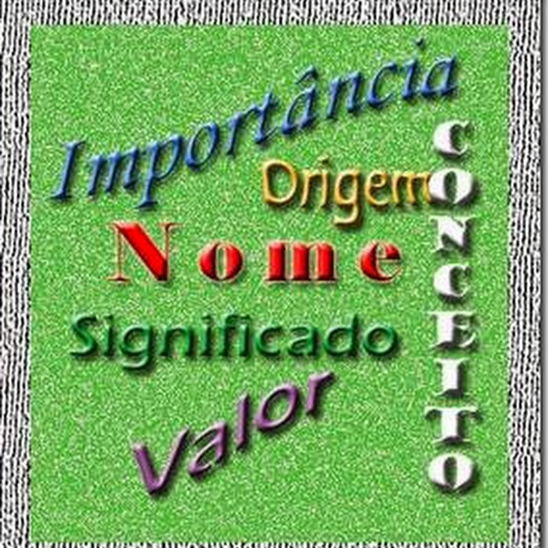 A IMPORTÂNCIA DO NOME NA VIDA DE UMA PESSOA