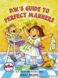 D. W. Guide to Perfect Manners