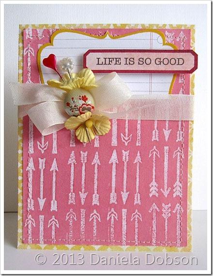 Life is good by Daniela Dobson