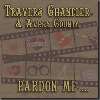 "Travers Chandler talks about his latest recording: ""Pardon Me"""