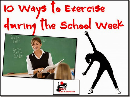 10 Ways to Exercise during the School Week - Ideas from Raki's Rad Resources