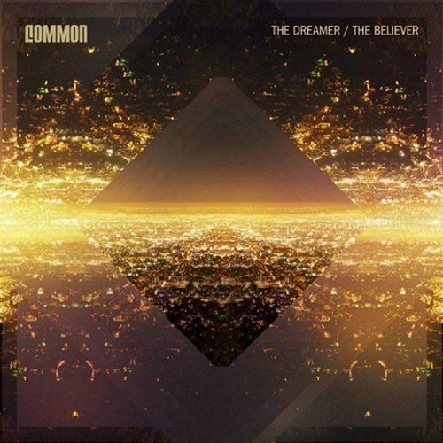 [Common-the-dreamer-the-believer-cover%255B4%255D.jpg]