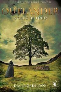 Outlander – A Cruz de Fogo, por Diana Gabaldon