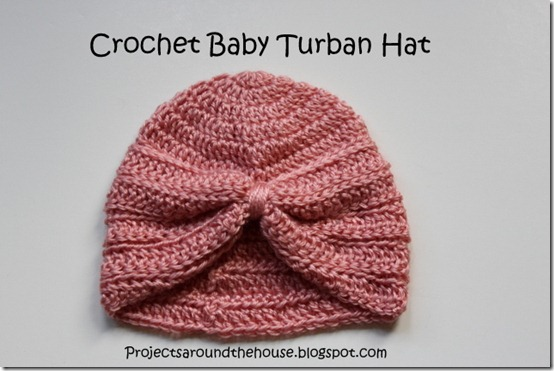 Crochet Pattern Turban Hat : Projects Around the House: Crochet Baby Turban Hat