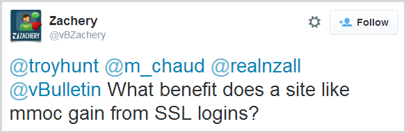 @troyhunt @m_chaud @realnzall @vBulletin What benefit does a site like mmoc gain from SSL logins?