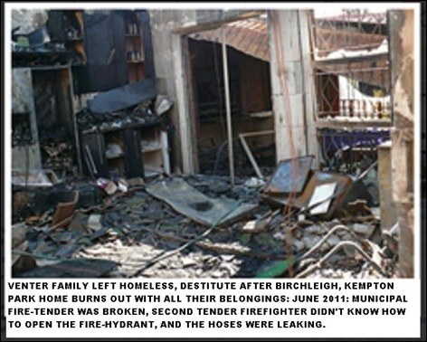 VENTER FAMILY BIRCHLEIGH HOME BURNT DOWN BECAUSE MUNICI FIRE TENDERS BROKEN