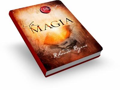 LA MAGIA, Rhonda Byrne [ Libro ] – La magia de las cosas simples, el poder de la gratitud y cómo alcanzar un nuevo nivel de conciencia