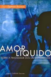 Amor Líquido, por Zygmunt Bauman