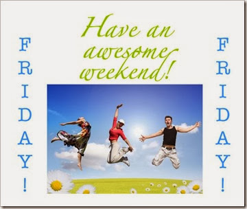 FridayAwesomeWeekend